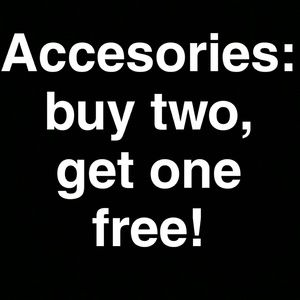 Accesories buy two get one free!